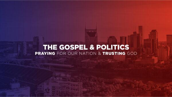 The Gospel and Politics
